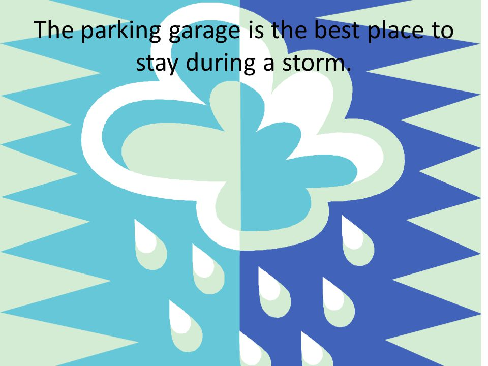 13. Which is an opinion? A. The parking garage is the best place to stay during a hurricane. B. Winds from hurricanes knock down power lines. C. Hurri