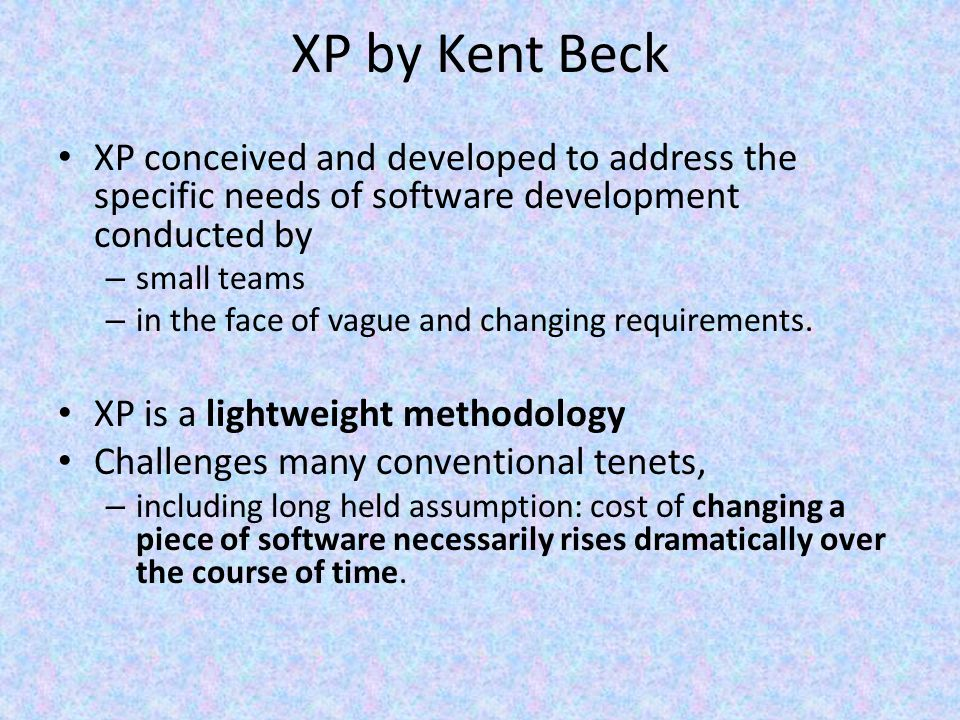 XP Fundamentals by Kent Beck Write unit tests before programming; keeping all tests running all times.