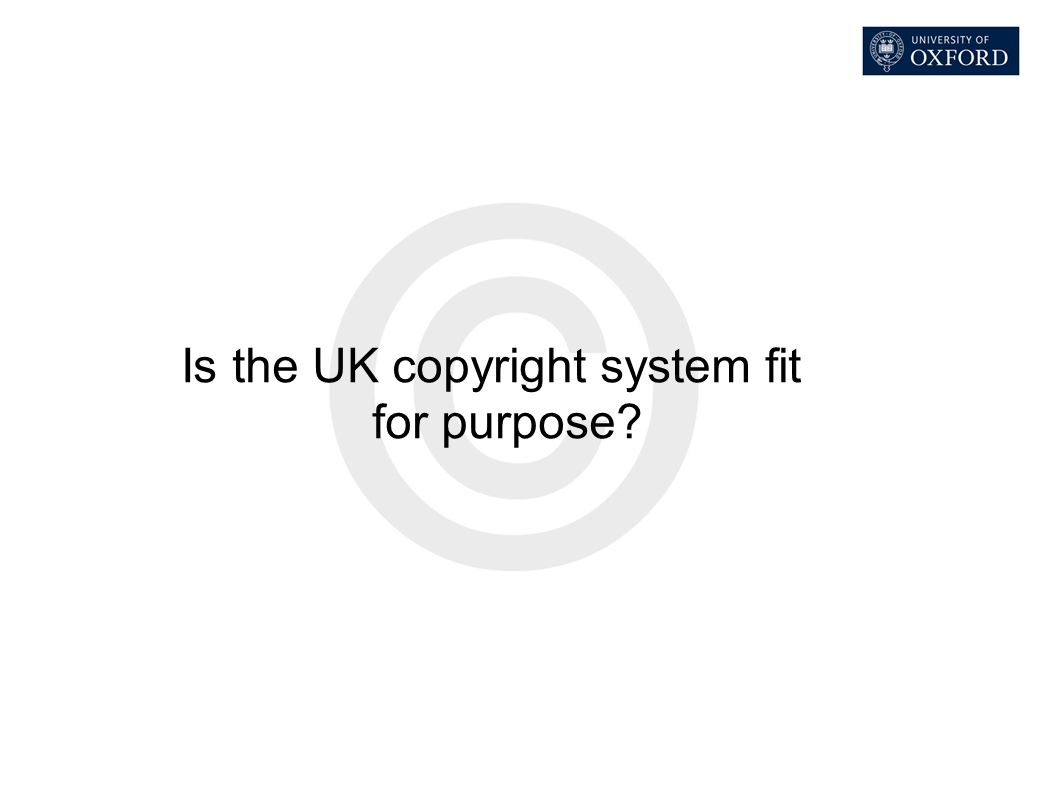 Is the UK copyright system fit for purpose?