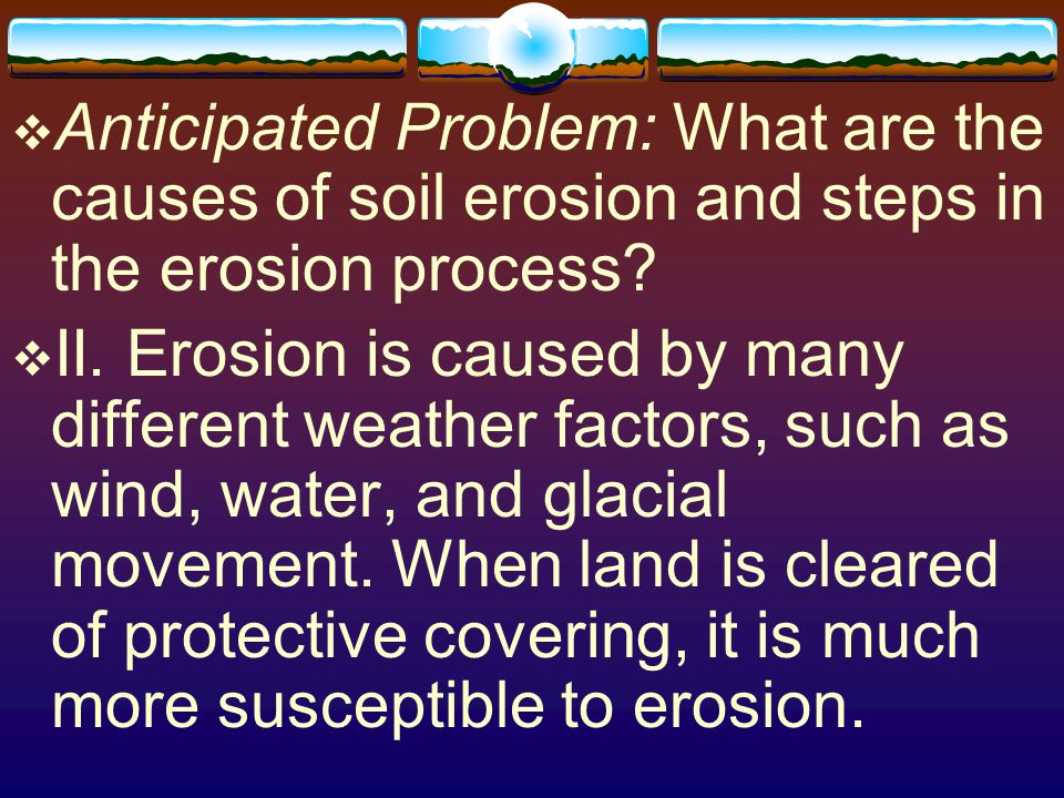  The erosion process involves three distinct steps.