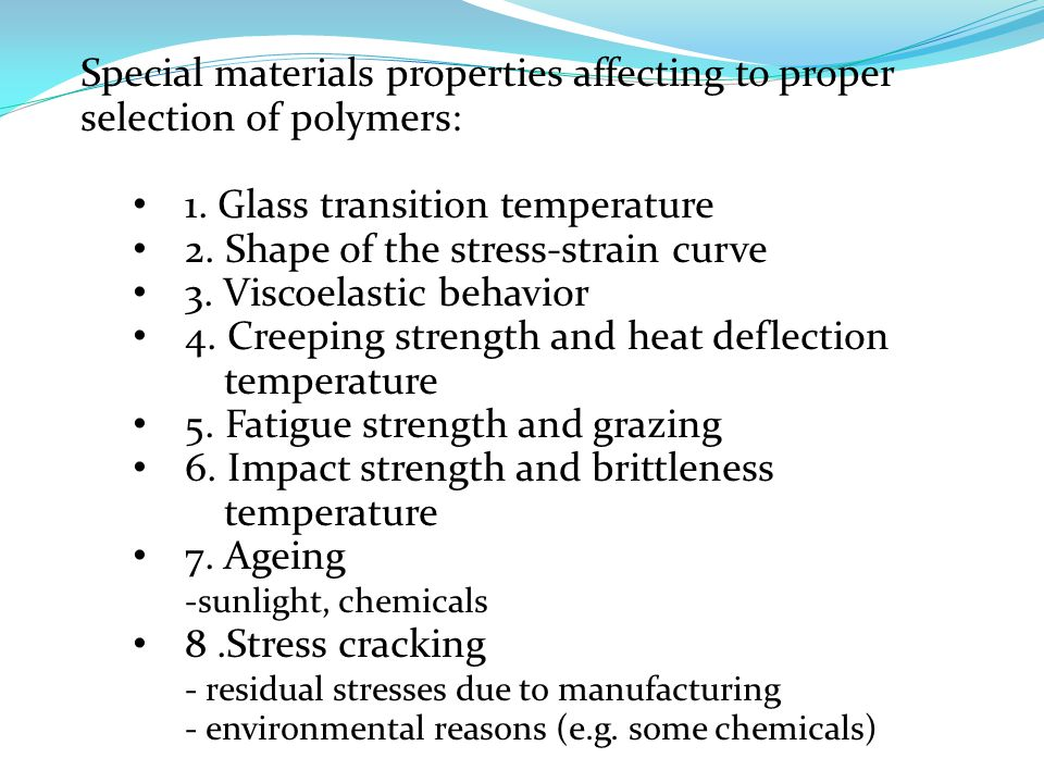 Special materials properties affecting to proper selection of polymers: 1.