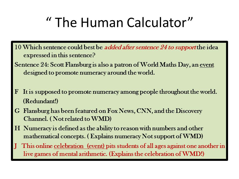 """"""" The Human Calculator"""" 10 Which sentence could best be added after sentence 24 to support the idea expressed in this sentence? Sentence 24: Scott Fla"""
