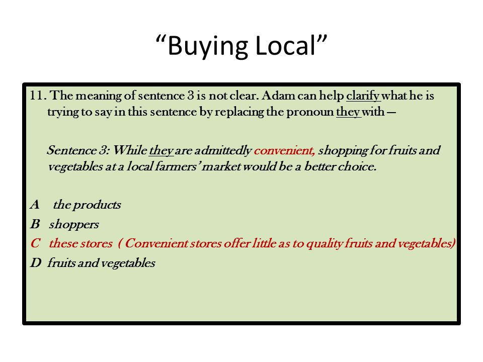 """""""Buying Local"""" 11. The meaning of sentence 3 is not clear. Adam can help clarify what he is trying to say in this sentence by replacing the pronoun th"""
