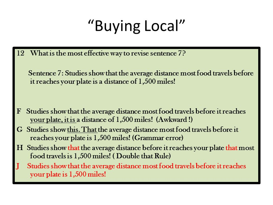 Buying Local 12What is the most effective way to revise sentence 7.