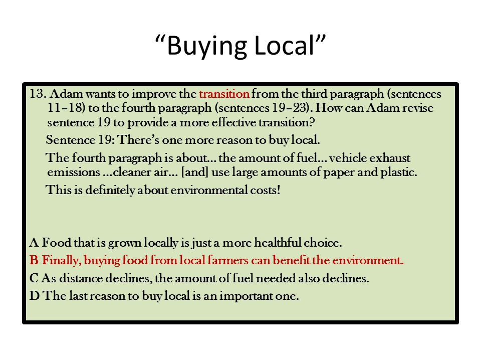 """""""Buying Local"""" 13. Adam wants to improve the transition from the third paragraph (sentences 11–18) to the fourth paragraph (sentences 19–23). How can"""