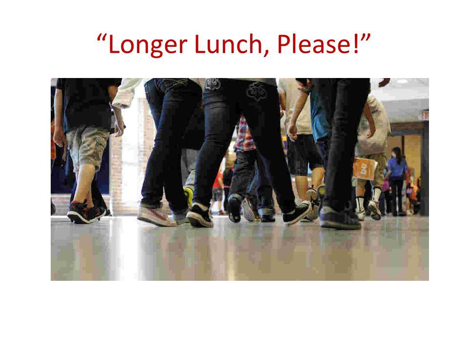 """""""Longer Lunch, Please!"""""""