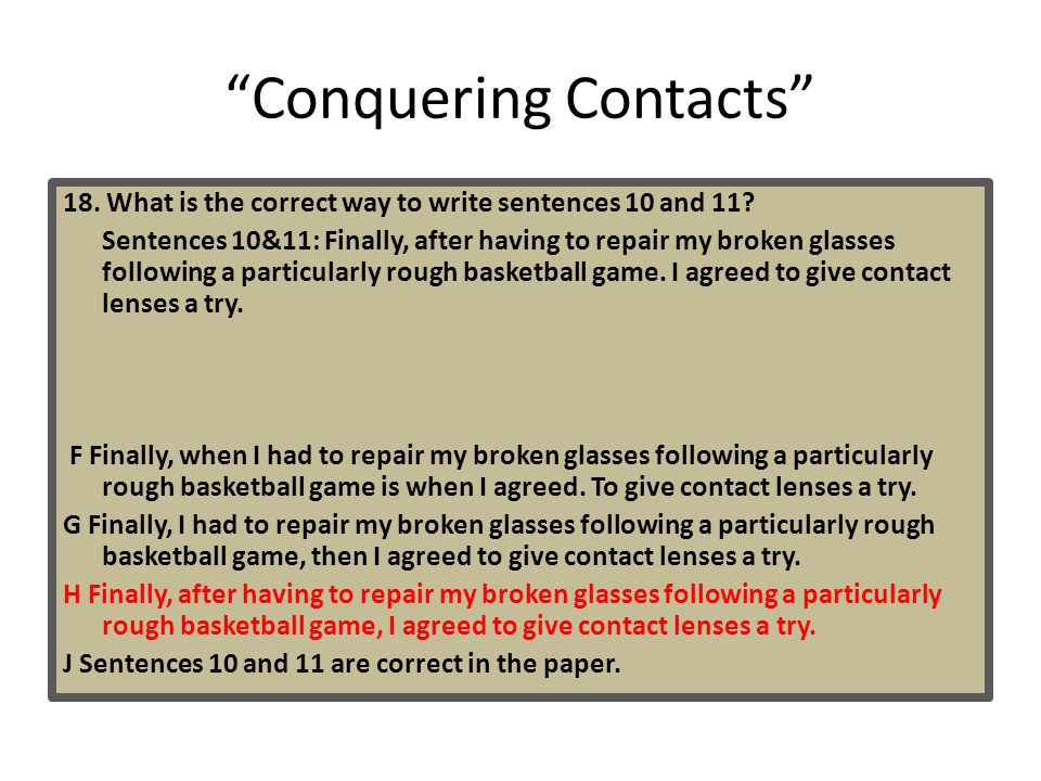 Conquering Contacts 18.What is the correct way to write sentences 10 and 11.