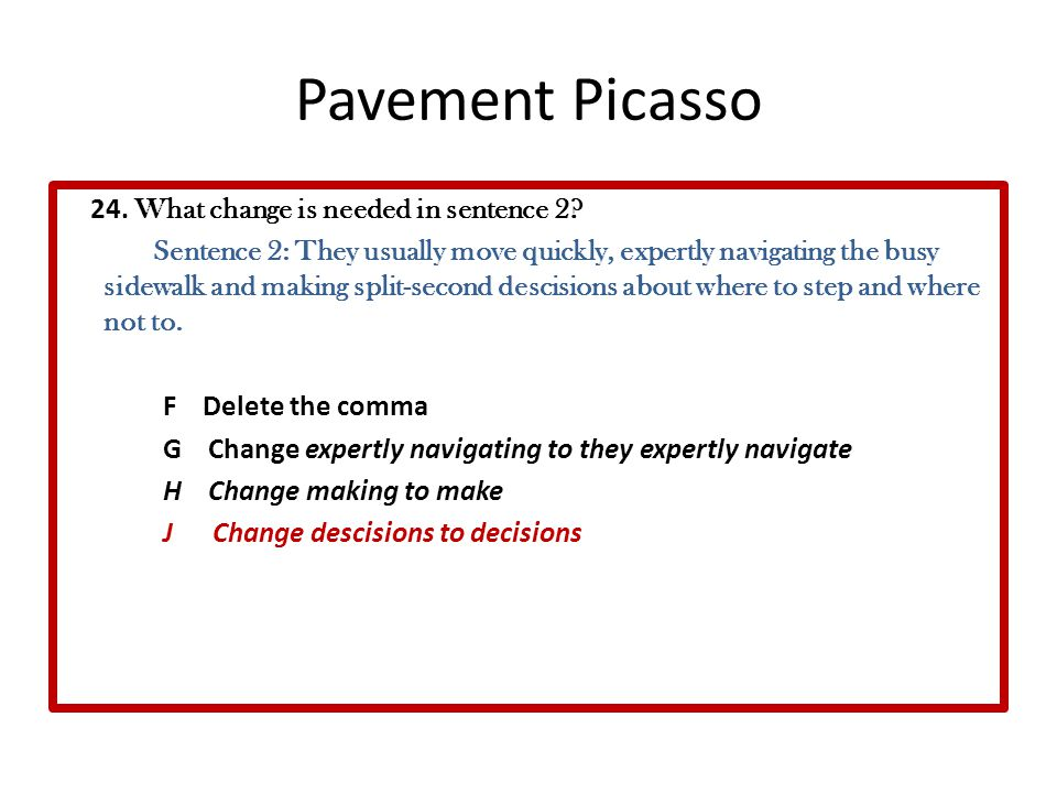 Pavement Picasso 24.What change is needed in sentence 2.