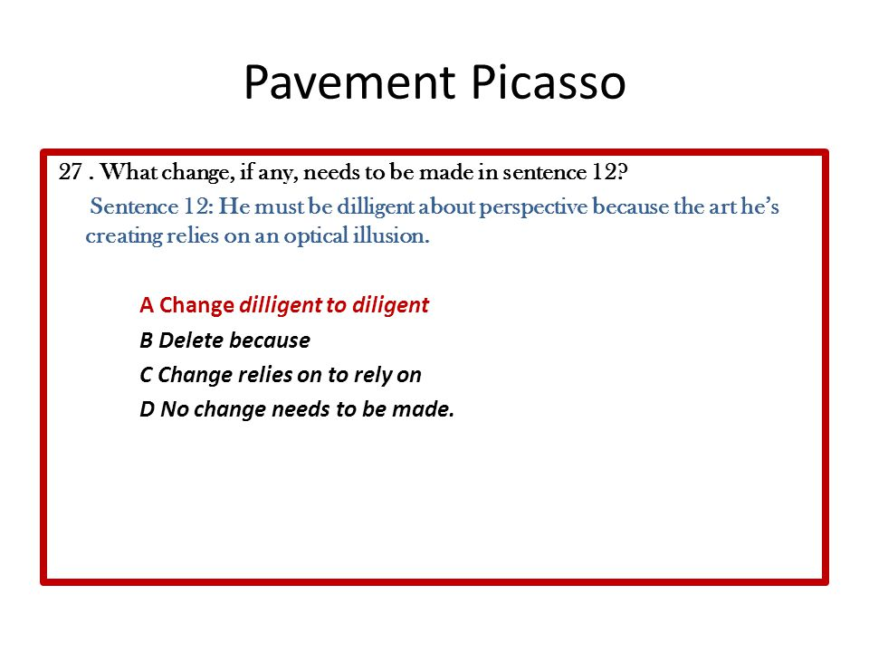 Pavement Picasso 27.What change, if any, needs to be made in sentence 12.
