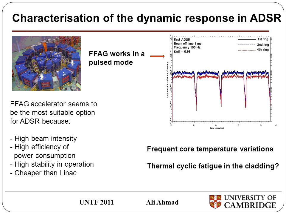 The thermo-mechanical stress analysis in the fuel cladding UNTF 2011 Ali Ahmad Fuel pin geometry and the physical properties of the fuel, cladding and coolant materials are taken from the XADS data sheet.