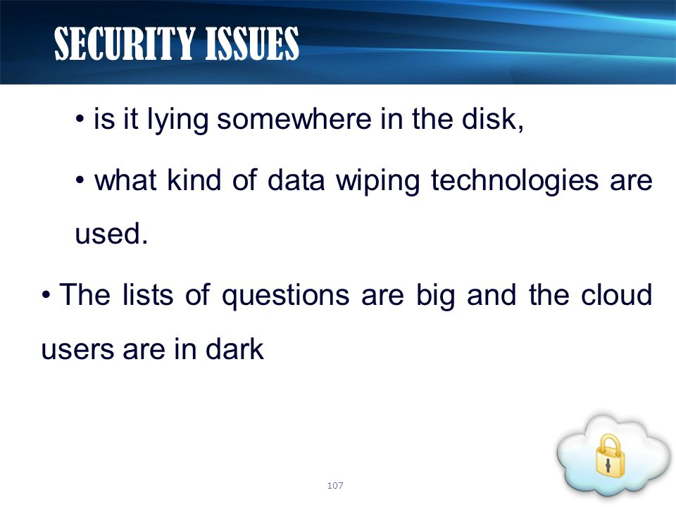 is it lying somewhere in the disk, what kind of data wiping technologies are used.