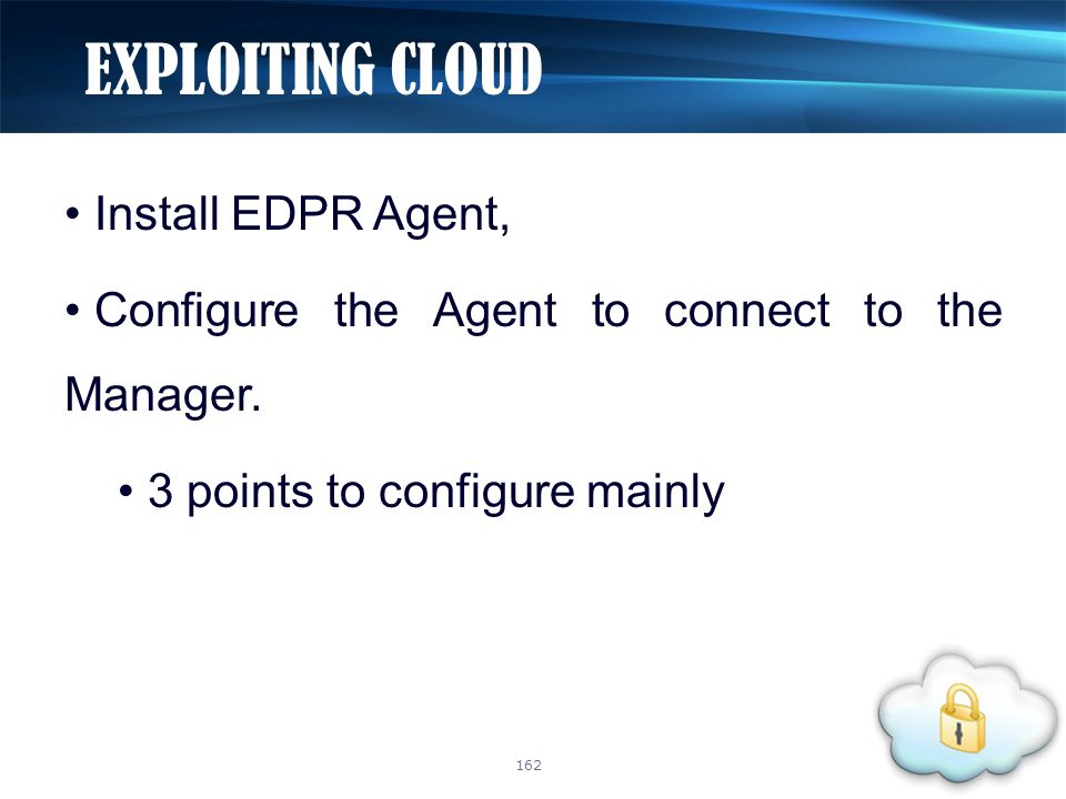 Install EDPR Agent, Configure the Agent to connect to the Manager.