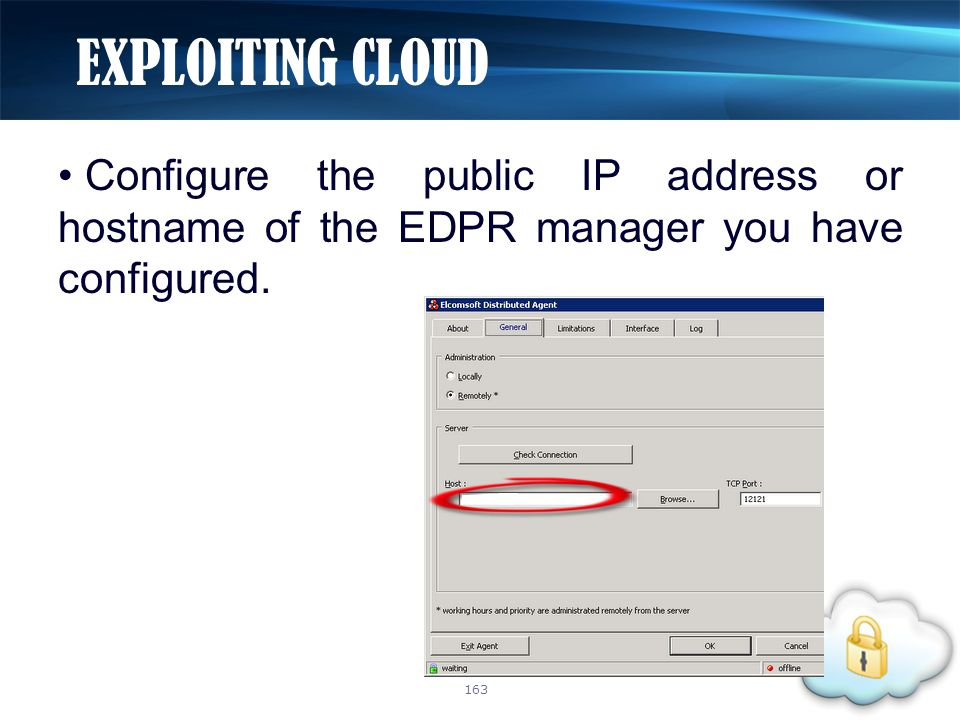 Configure the public IP address or hostname of the EDPR manager you have configured. EXPLOITING CLOUD 163