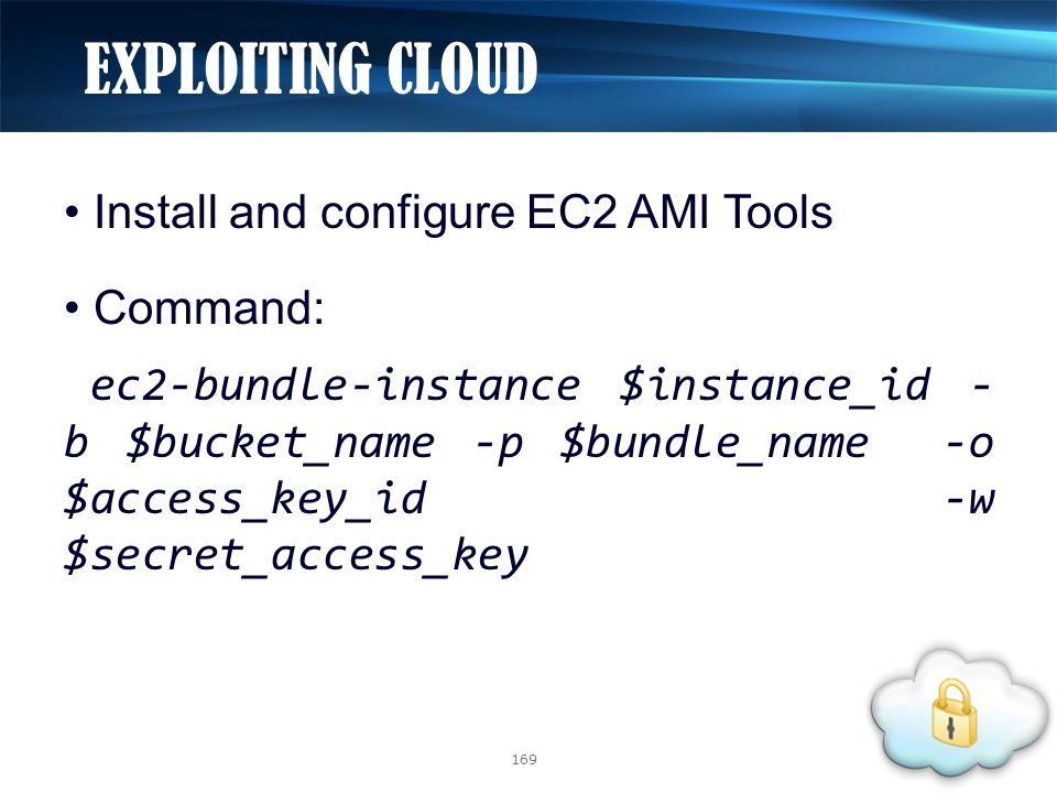 Install and configure EC2 AMI Tools Command: ec2-bundle-instance $instance_id - b $bucket_name -p $bundle_name -o $access_key_id -w $secret_access_key