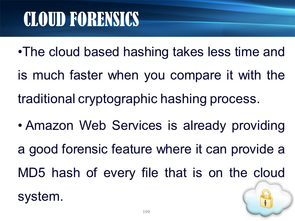 The cloud based hashing takes less time and is much faster when you compare it with the traditional cryptographic hashing process.