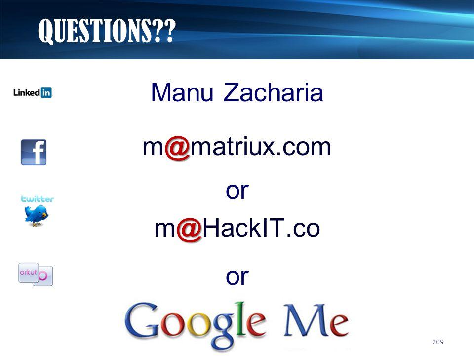 209 Manu Zacharia @ m@matriux.com or @ m@HackIT.co or QUESTIONS??