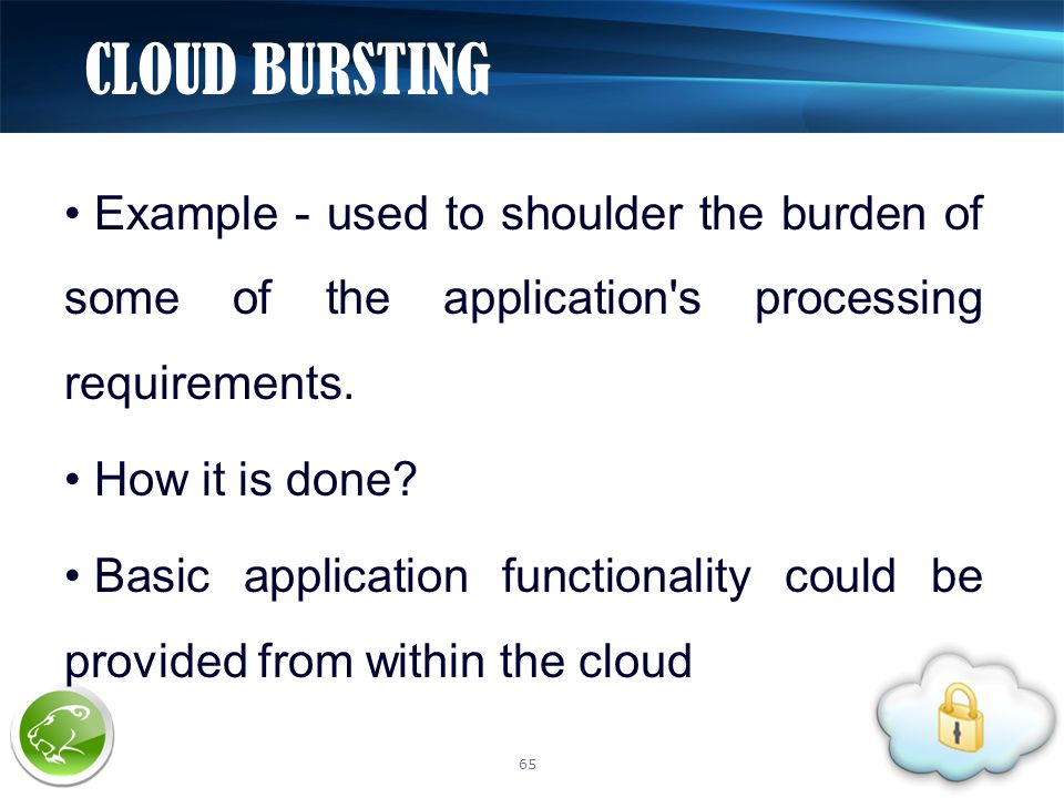 Example - used to shoulder the burden of some of the application s processing requirements.