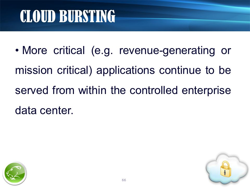 More critical (e.g. revenue-generating or mission critical) applications continue to be served from within the controlled enterprise data center. CLOU