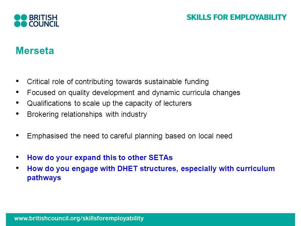 Merseta Critical role of contributing towards sustainable funding Focused on quality development and dynamic curricula changes Qualifications to scale