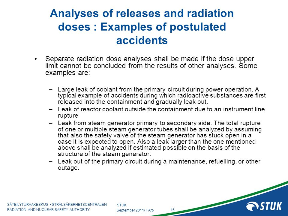 SÄTEILYTURVAKESKUS STRÅLSÄKERHETSCENTRALEN RADIATION AND NUCLEAR SAFETY AUTHORITY 16 September 2011/ I Aro Analyses of releases and radiation doses :