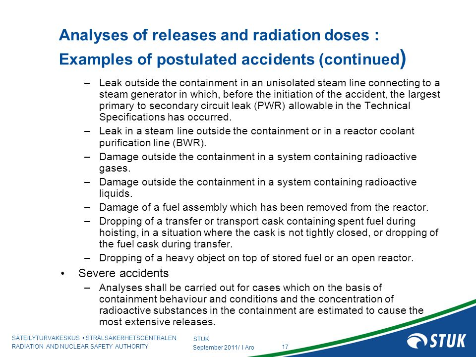 SÄTEILYTURVAKESKUS STRÅLSÄKERHETSCENTRALEN RADIATION AND NUCLEAR SAFETY AUTHORITY 17 September 2011/ I Aro Analyses of releases and radiation doses :