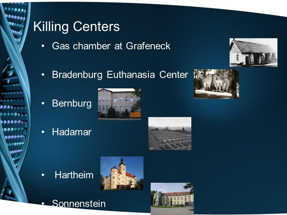 Killing Centers Gas chamber at Grafeneck Bradenburg Euthanasia Center Bernburg Hadamar Hartheim Sonnenstein