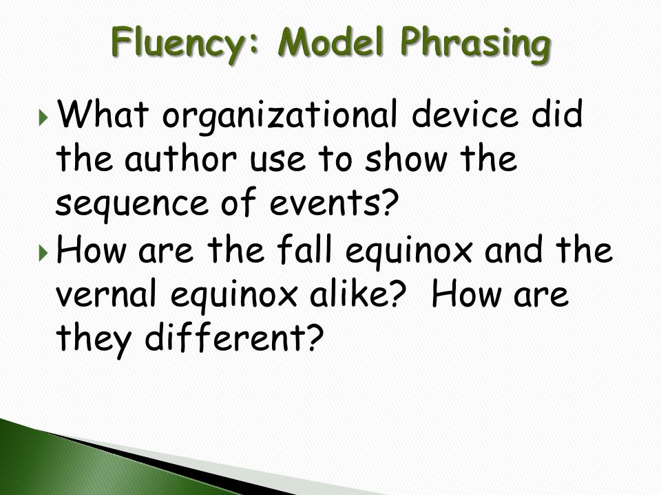  What organizational device did the author use to show the sequence of events?  How are the fall equinox and the vernal equinox alike? How are they