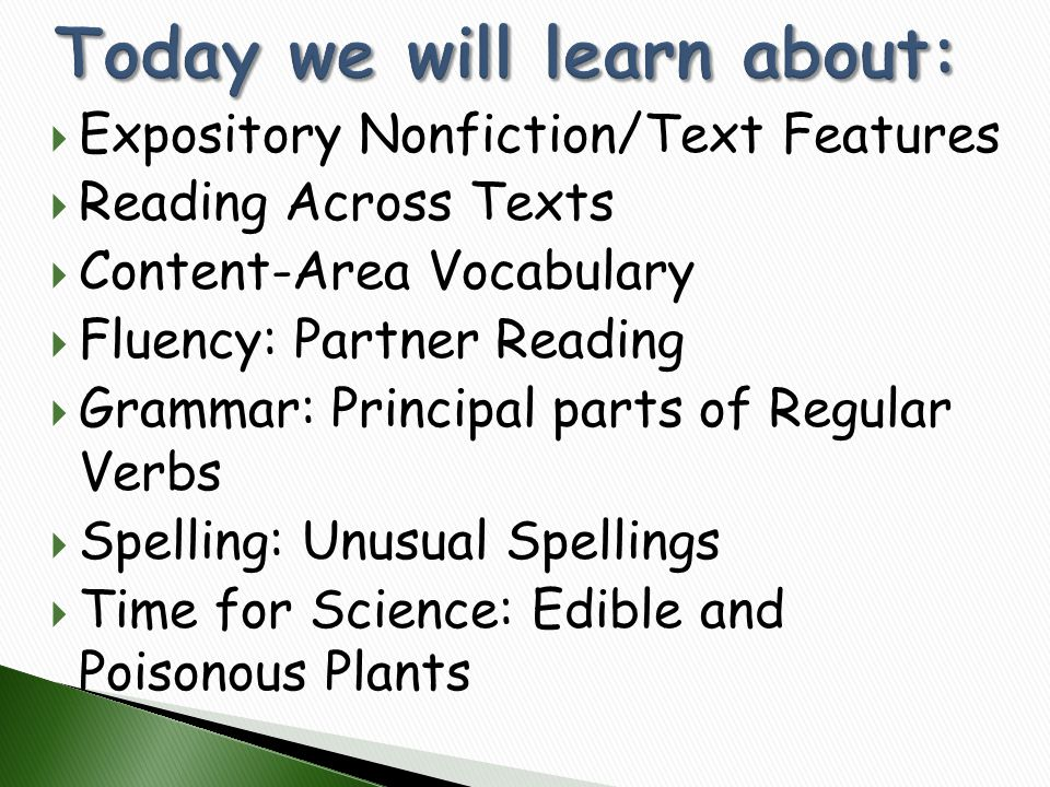  Expository Nonfiction/Text Features  Reading Across Texts  Content-Area Vocabulary  Fluency: Partner Reading  Grammar: Principal parts of Regula