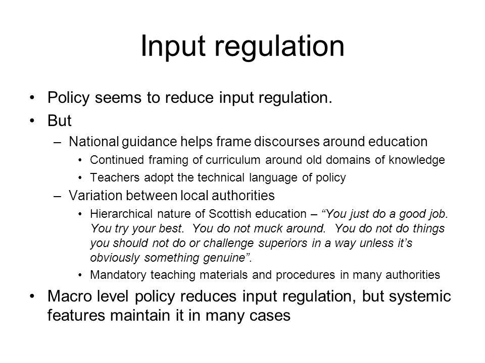 Input regulation Policy seems to reduce input regulation.