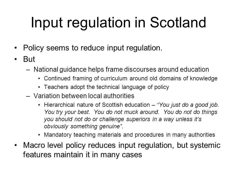 Input regulation in Scotland Policy seems to reduce input regulation.