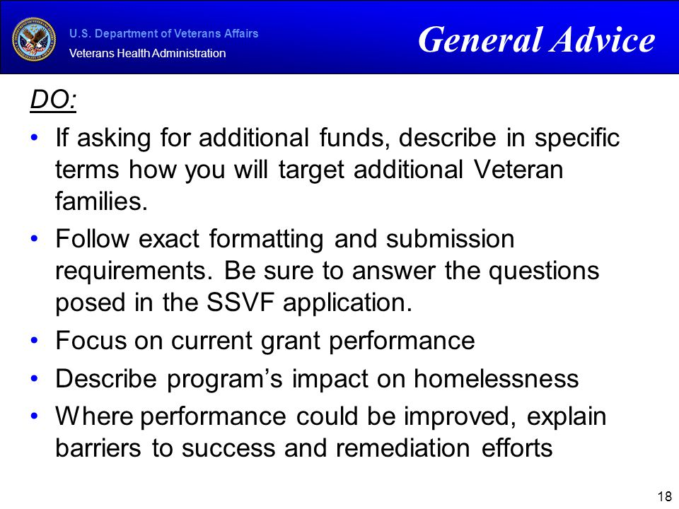 U.S. Department of Veterans Affairs Veterans Health Administration DO: If asking for additional funds, describe in specific terms how you will target