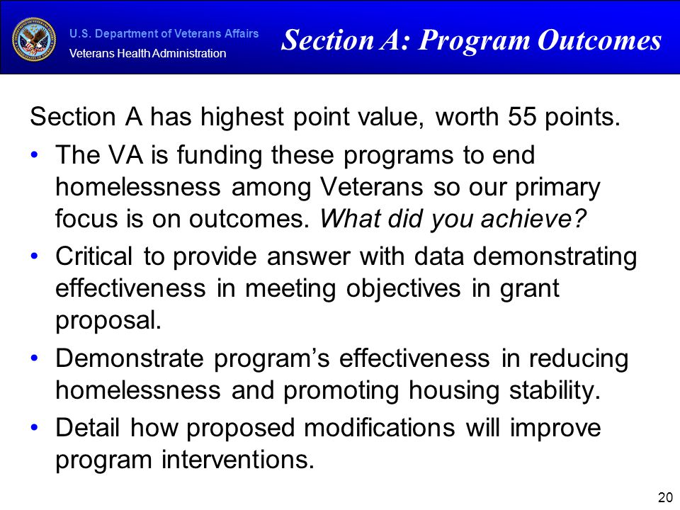 U.S. Department of Veterans Affairs Veterans Health Administration Section A has highest point value, worth 55 points. The VA is funding these program