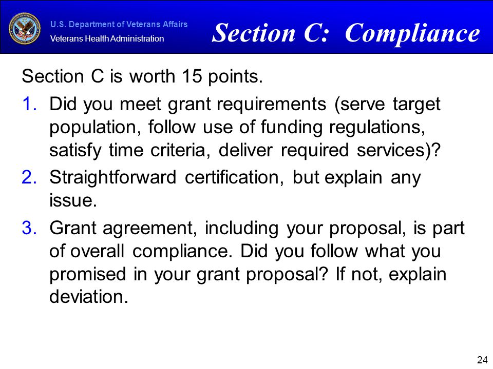 U.S. Department of Veterans Affairs Veterans Health Administration Section C is worth 15 points. 1. 1.Did you meet grant requirements (serve target po