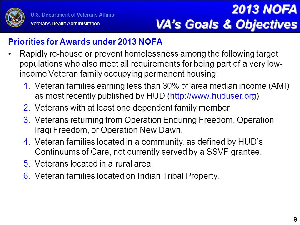 U.S. Department of Veterans Affairs Veterans Health Administration 99 2013 NOFA VA's Goals & Objectives Priorities for Awards under 2013 NOFA Rapidly