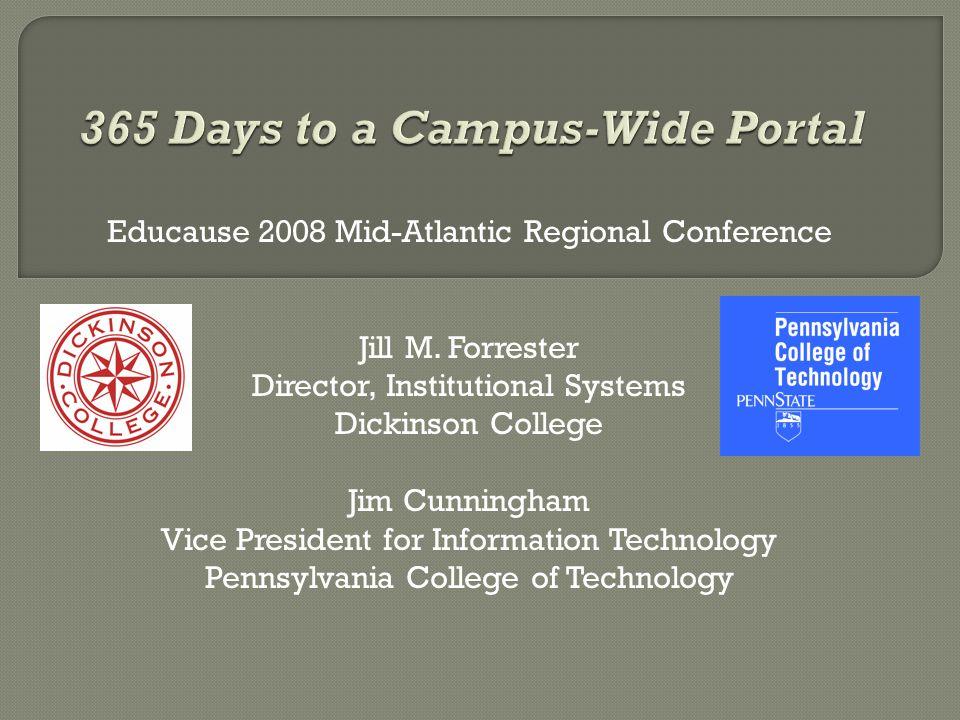  Dickinson College's Sungard Luminis Implementation Experience  Pennsylvania College of Technology's Sharepoint Implementation Experience  Questions