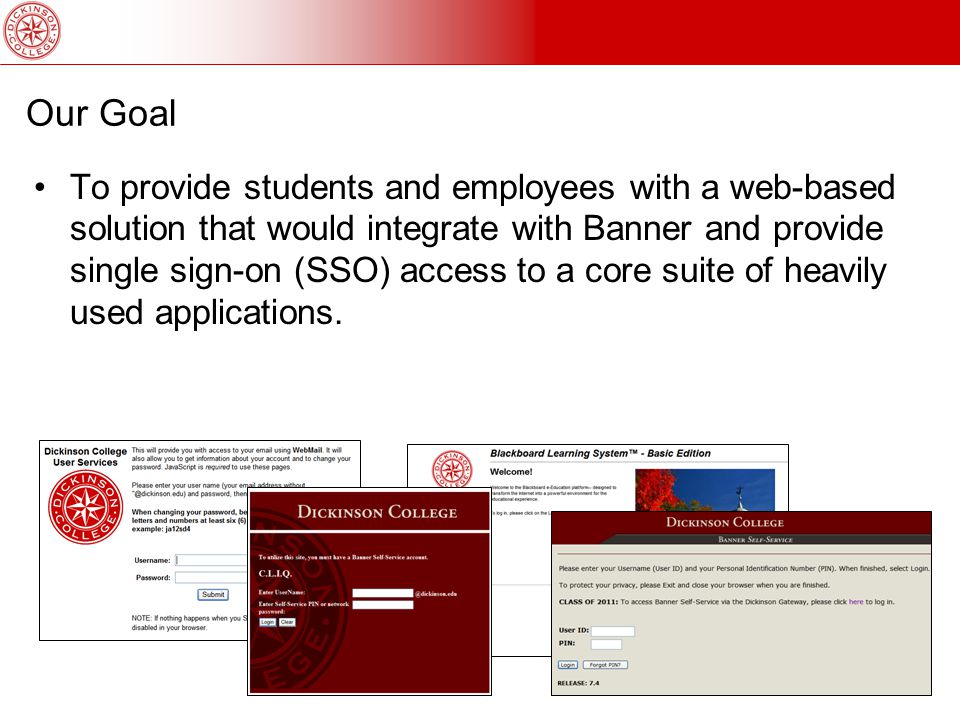 Our Solution Implement the Luminis portal solution Utilize the Luminis framework to provide users with SSO access to all campus web-based applications.