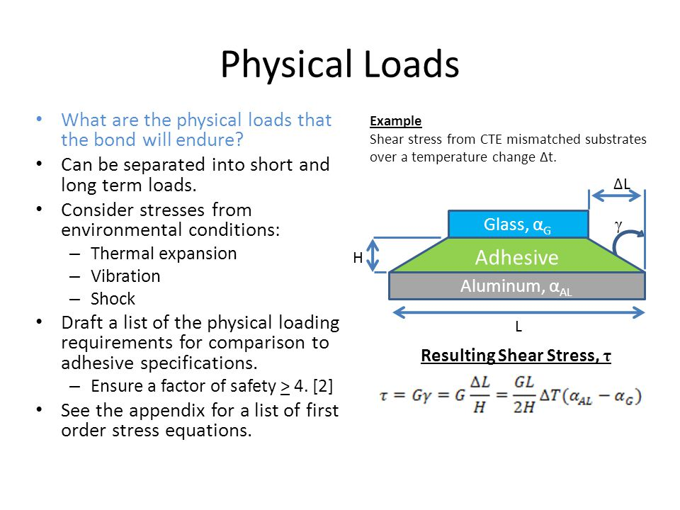 Physical Loads What are the physical loads that the bond will endure? Can be separated into short and long term loads. Consider stresses from environm