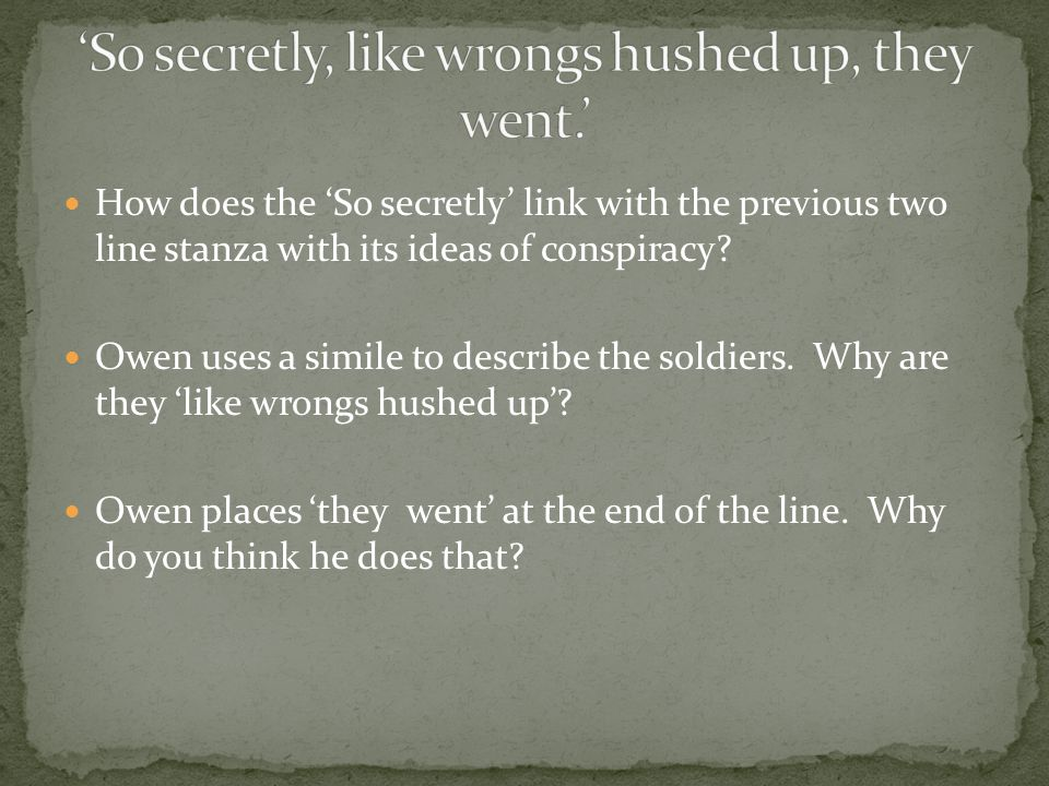 How does the 'So secretly' link with the previous two line stanza with its ideas of conspiracy.