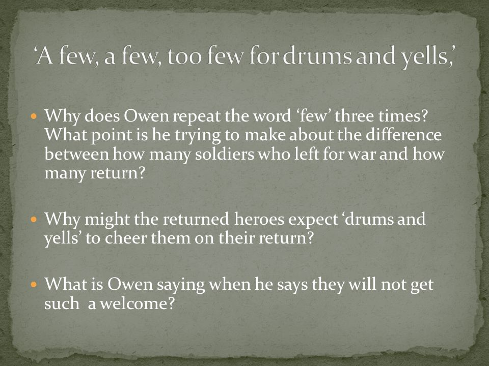 Why does Owen repeat the word 'few' three times.