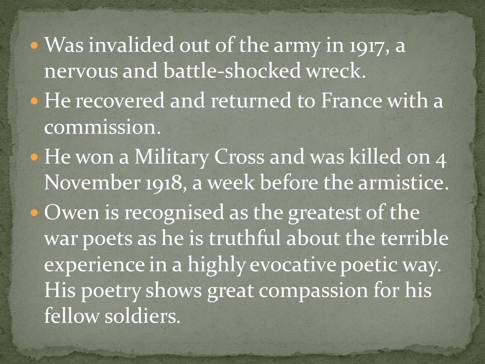 Was invalided out of the army in 1917, a nervous and battle-shocked wreck.