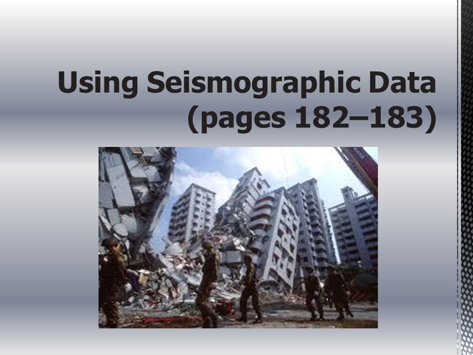Using Seismographic Data (pages 182–183)