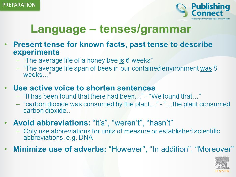 "Language – tenses/grammar PREPARATION Present tense for known facts, past tense to describe experiments –""The average life of a honey bee is 6 weeks"""