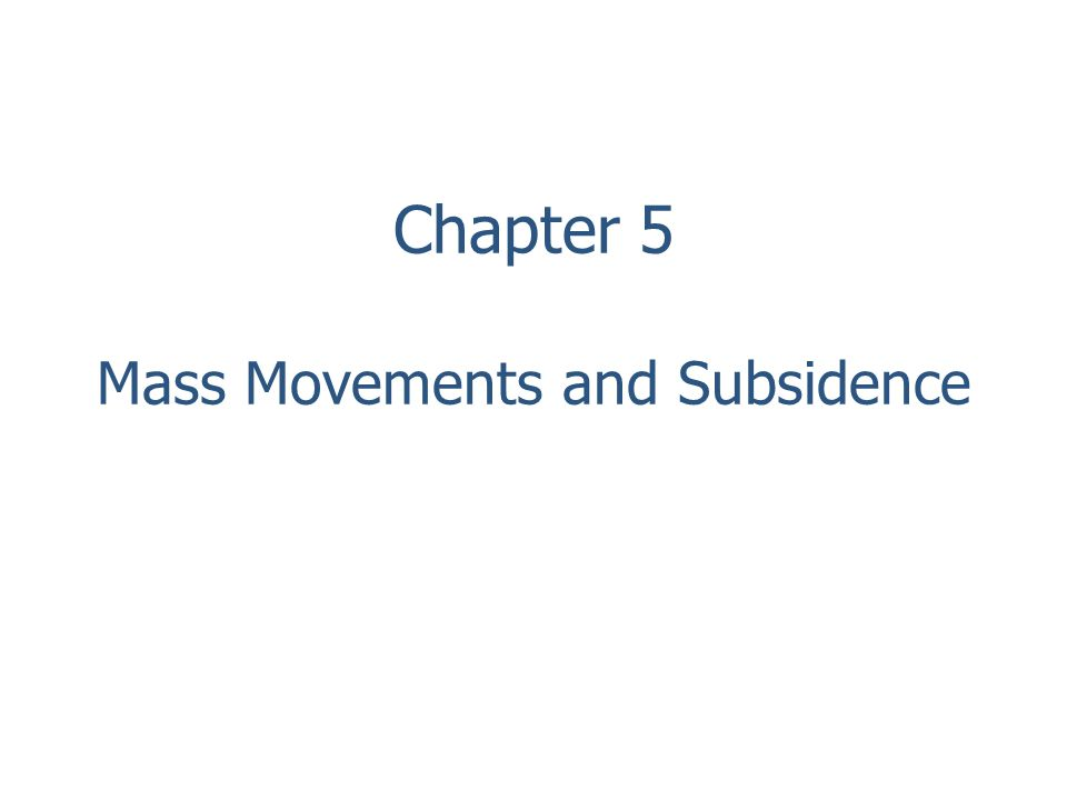 Chapter 5 Mass Movements and Subsidence