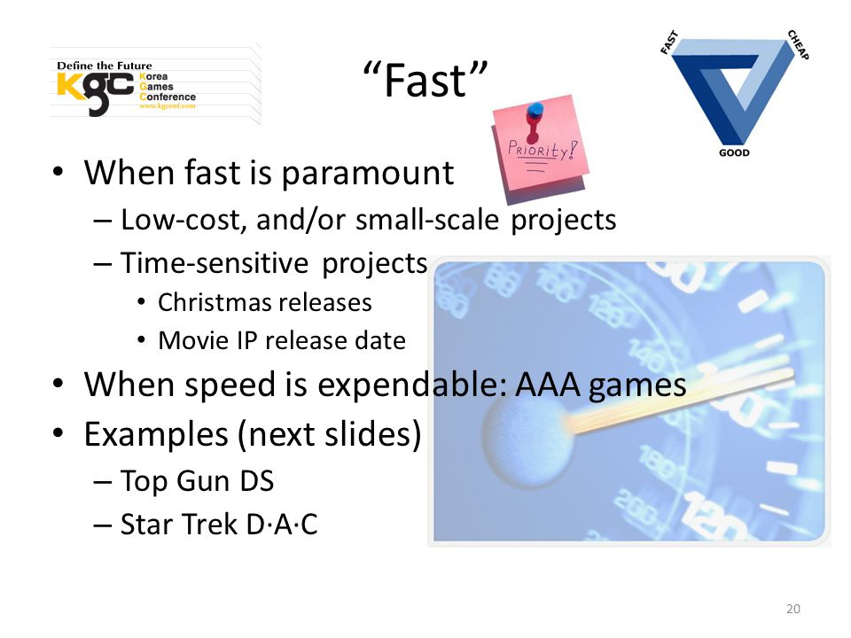"""Fast"" When fast is paramount – Low-cost, and/or small-scale projects – Time-sensitive projects Christmas releases Movie IP release date When speed is"