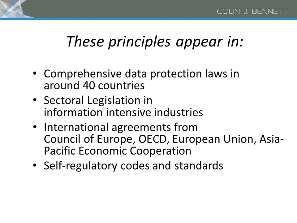 The Information Privacy (Data Protection) Principles Accountability Purpose identification at time of collection Informed consent for collection To li