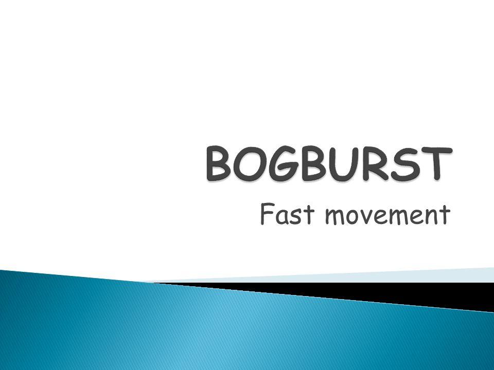 Fast movement