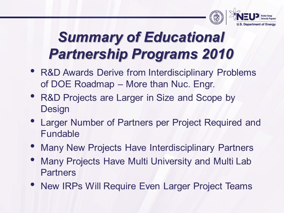 Summary of Educational Partnership Programs 2010 R&D Awards Derive from Interdisciplinary Problems of DOE Roadmap – More than Nuc.