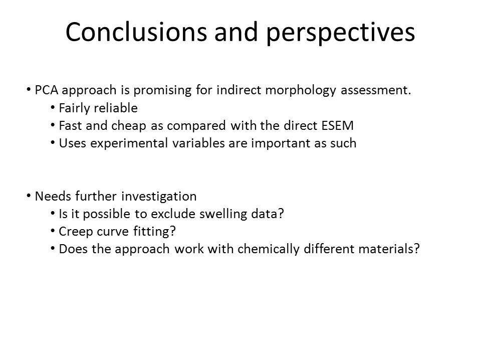 Conclusions and perspectives PCA approach is promising for indirect morphology assessment. Fairly reliable Fast and cheap as compared with the direct