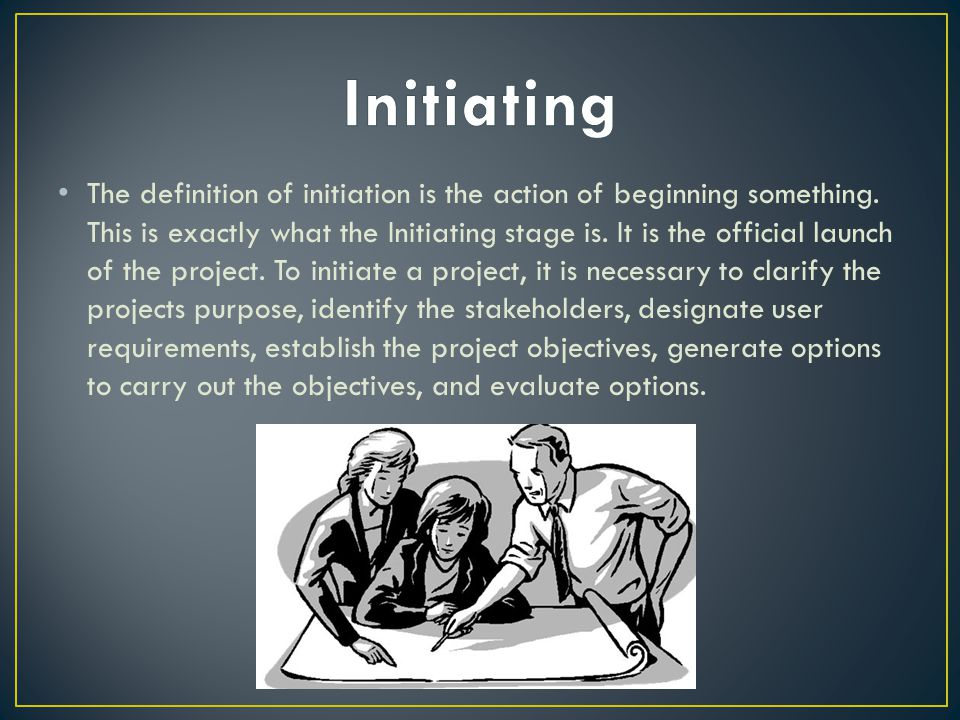The definition of initiation is the action of beginning something.