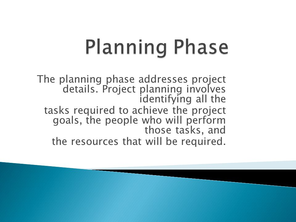 The planning phase addresses project details.